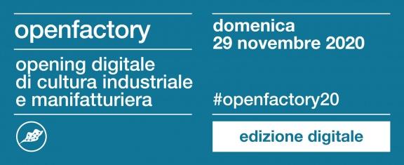 Open Factory - Opening digitale di cultura industriale e manifatturiera